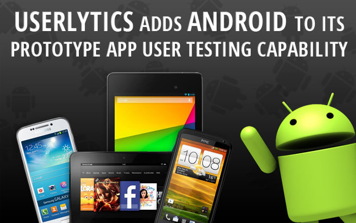 Userlytics adds Android App User Testing